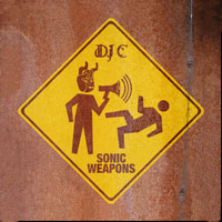 DJ C - Sonic Weapons album cover