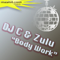 DJ C and Zulu Body Work